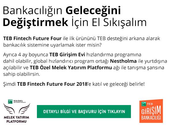 TEB Fintech Future Four 2018 başvuruları başladı